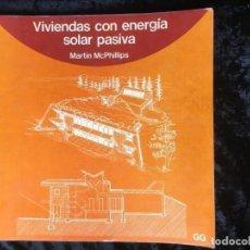 Libros de segunda mano: VIVIENDAS CON ENERGÍA SOLAR PASIVA. - MARTIN MCPHILLIPS - GUSTAVO GILI. Lote 166138126