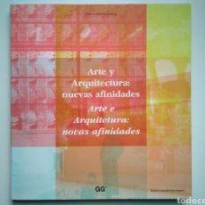Libros de segunda mano: ARTE Y ARQUITECTURA. NUEVAS AFINIDADES - JULIA SCHULZ- DORNBURG - GUSTAVO GILI. Lote 166271862