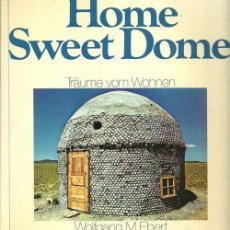 Libros de segunda mano: HOME SWEET DOME (TRÄUME VOM WOHNEN) EBERT, WOLFGANG M. 1978 - CUPULA DOMO LIBRO ARQUITECTURA. Lote 167279776