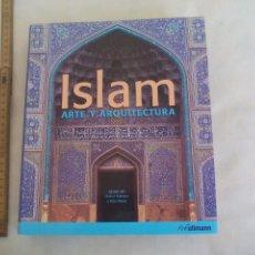 Libros de segunda mano: ISLAM ARTE Y ARQUITECTURA MARKUS HATTSTEIN Y PETER DELIUS 2007 H.F.ULLMANN. Lote 167833964
