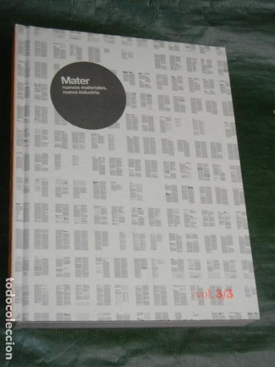 Libros de segunda mano: MATER IN PROGRESS .- NUEVOS MATERIALES, NUEVA INDUSTRIA -3 VOLÚMENES VV.AA. 2008 ARQUITECTURA - Foto 5 - 167852096
