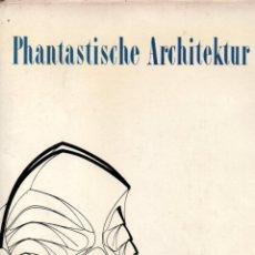 Libros de segunda mano: PHANTASTISCHE ARCHITEKTUR (STUTTGART, 1960) GRAN FORMATO. Lote 168063524