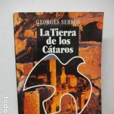 Libros de segunda mano: LA TIERRA DE LOS CÁTAROS - GEORGES SERRUS LOUBATIERES. Lote 168163264