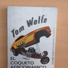 Libros de segunda mano: EL COQUETO Y AERODINÁMICO ROCANROL COLOR CARAMELO DE RON - TOM WOLFE. Lote 168235169