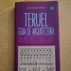 Libros de segunda mano: TERUEL. GUÍA DE ARQUITECTURA (JOSÉ LABORDA YNEVA) CAJA DE AHORROS DE LA INMACULADA. Lote 168274032