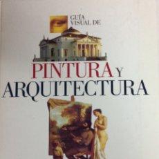 Libros de segunda mano: GUÍA VISUAL PINTURA Y ARQUITECTURA. NUEVO. Lote 168398801
