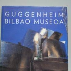 Libros de segunda mano: GUGGENHEIM BILBAO MUSEOA - FUNDACION DEL MUSEO GUGGENHEIM BILBAO. Lote 168588086
