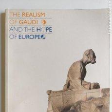 Libros de segunda mano: ARQUITECTO ARQUITECTURA . THE REALISM OF GAUDÍ AND THE HOPE OF EUROPE. Lote 168782084