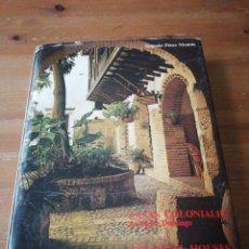 Libros de segunda mano: CASAS COLONIALES DE SANTO DOMINGO. COLONIAL HOUSE OF SANTO DOMINGO. .. Lote 168911860