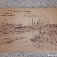 Libros de segunda mano: LIBRO LA BARCELONA TENDRA GRABADOS AURORA ALTISENT TEXTOS ALEXANDRE CIRICI . Lote 169020636