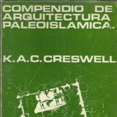 Libros de segunda mano: COMPENDIO DE ARQUITECTURA PALEOISLÁMICA, K. CRESWELL.UNIV. DE SEVILLA 1979,508 PÁG.. Lote 169042836