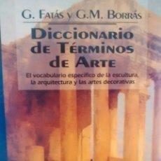 Libros de segunda mano: DICCIONARIO DE TERMINOS DE ARTE DE G. FATAS Y G.M. BORRAS (EDICIONES EL PRADO). Lote 169222716