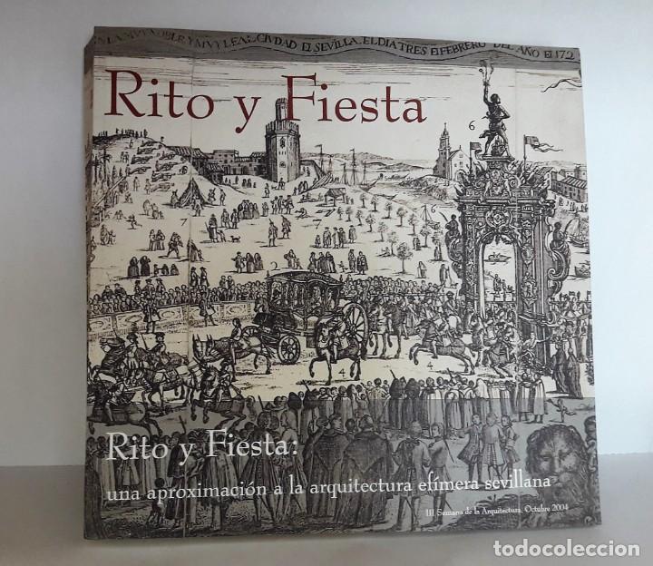 Libros de segunda mano: RITO Y FIESTA. Una aproximación a la arquitectura efímera sevillana. - Foto 2 - 169471224