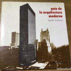 Libros de segunda mano: GUIA DE LA ARQUITECTURA MODERNA - REYNER BANHAM. Lote 169865858