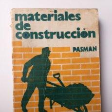 Libros de segunda mano: ARQUITECTO ARQUITECTURA .MATERIALES DE CONSTRUCCIÓN PASMAN. Lote 169882078