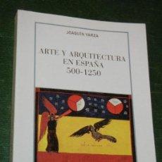Libros de segunda mano: ARTE Y ARQUITECTURA EN ESPAÑA 500-1250, DE JOAQUIN YARZA - CATEDRA 2007. Lote 169889056