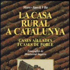 Libri di seconda mano: MARC-AURELI VILA MONSERRAT SAGARRA - LA CASA RURAL A CATALUNYA CASES AÏLLADES I CASES DE POBLE. Lote 170017592
