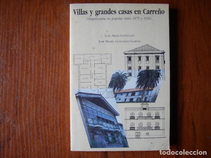 LIBRO VILLAS Y GRANDES CASAS EN CARREÑO ARQUITECTURA NO POPULAR ENTRE 1875 Y 1936 (Libros de Segunda Mano - Bellas artes, ocio y coleccionismo - Arquitectura)