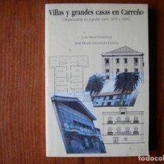 Libros de segunda mano: LIBRO VILLAS Y GRANDES CASAS EN CARREÑO ARQUITECTURA NO POPULAR ENTRE 1875 Y 1936. Lote 170099472