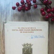 Libros de segunda mano: EL PALACIO DE LA DIPUTACIÓN PROVINCIAL DE BARCELONA. Lote 170436308