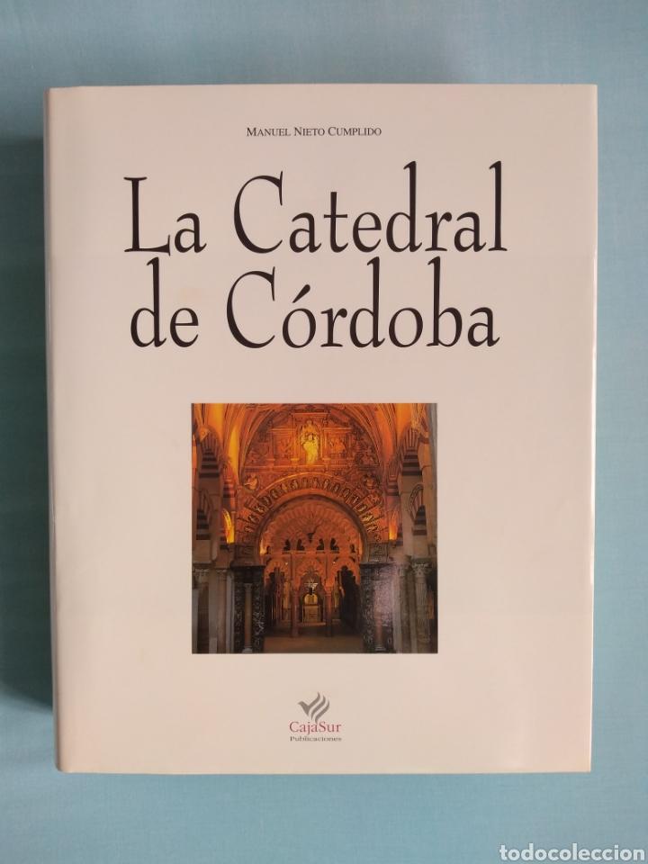 LA CATEDRAL DE CÓRDOBA (Libros de Segunda Mano - Bellas artes, ocio y coleccionismo - Arquitectura)