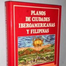 Libros de segunda mano: PLANOS DE CIUDADES IBEROAMERICANAS Y FILIPINAS EXISTENTES EN EL ARCHIVO DE INDIAS. . Lote 170893820