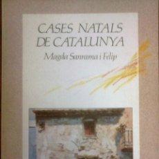 Libros de segunda mano: MAGDA SANRAMA I FELIP - CASES NATALS DE CATALUNYA (CATALÁN). Lote 165018566