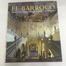 Libros de segunda mano: EL BARROCO. ARQUITECTURA, ESCULTURA, PINTURA. Lote 171356809