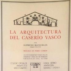 Libros de segunda mano: LA ARQUITECTURA DEL CASERÍO VASCO. ALFREDO BAESCHLIN.. Lote 171548119