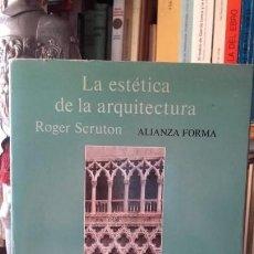 Libros de segunda mano: SCRUTON: LA ESTETICA DE LA ARQUITECTURA, (ALIANZA FORMA, 1985).. Lote 171651624