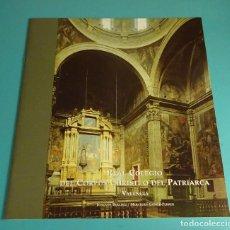 Libri di seconda mano: REAL COLEGIO DEL CORPUS CHRISTI O DEL PATRIARCA. VALENCIA. JOAQUÍN BÉRCHEZ / MERCEDES GÓMEZ-FERRER. Lote 171666632