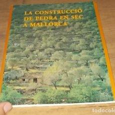 Libri di seconda mano: LA CONSTRUCCIÓN DE PIEDRA EN SECO EN MALLORCA . FODESMA. 2ª EDICIÓN 2000. ARQUITECTURA, CAMINOS. Lote 232535855