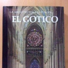 Libros de segunda mano: LA ARQUITECTURA EN EUROPA. EL GOTICO / HARALD BUSCH Y BERND LOHSE / 1965. EDICIONES CASTILLA. Lote 172098803