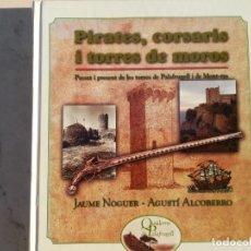 Libros de segunda mano: PIRATES, CORSARIS I TORRES DE MOROS A PALAFRUGELL. Lote 172128293