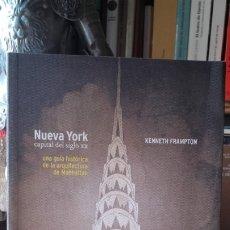Libros de segunda mano: FRAMPTON: NUEVA YORK CAPITAL SIGLO XX. UNA GUIA HISTORIA DE LA ARQUITECTURA DE MANHATTAN. JL. Lote 172295015