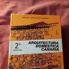 Libros de segunda mano: ARQUITECTURA DOMÉSTICA CANARIA, DE FERNANDO GABRIEL MARTIN. ARQUITECTURA POPULAR.. Lote 172413865