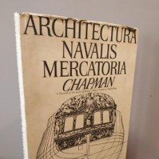Libros de segunda mano: ARCHITECTURA NAVALIS MERCATORIA CHAPMAN- FASCIMIL EN INGLES.. Lote 173062337