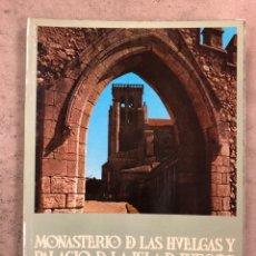Libri di seconda mano: MONASTERIO DE LAS HUELGAS Y PALACIO DE LA ISLA DE BURGOS Y MONASTERIO DE SANTA CLARA DE TORDESILLAS. Lote 173093637