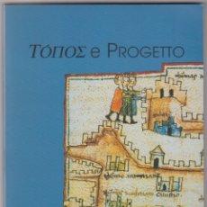 Libros de segunda mano: TOPOS E PROGETTO. IL RECUPERO DEL SENSO.. Lote 173505534