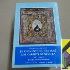 Libros de segunda mano: CANO NAVAS, MARÍA LUISA: EL CONVENTO DE SAN JOSÉ DEL CARMEN DE SEVILLA. LAS TERESAS. .... Lote 174012597