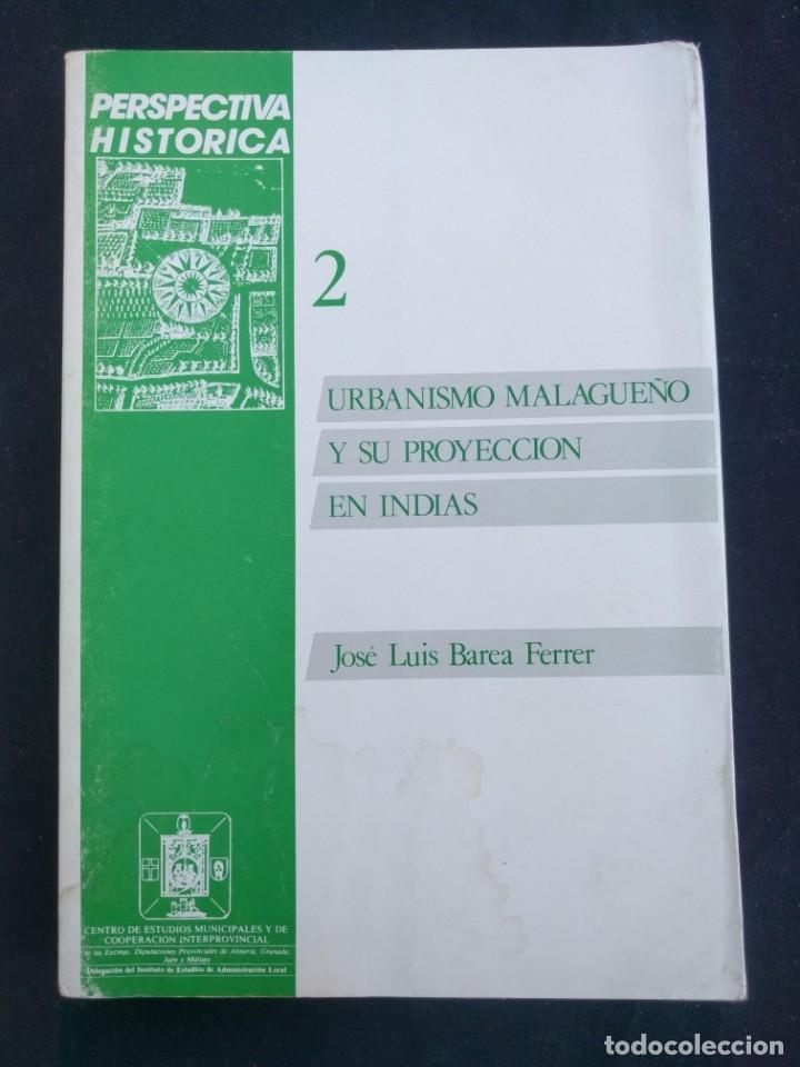 URBANISMO MALAGUEÑO Y SU PROYECCIÓN EN INDIAS. BAREA FERRER. 1987. COLECCIÓN PERSPECTIVA HISTÓRICA. (Libros de Segunda Mano - Bellas artes, ocio y coleccionismo - Arquitectura)