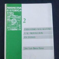 Libros de segunda mano: URBANISMO MALAGUEÑO Y SU PROYECCIÓN EN INDIAS. BAREA FERRER. 1987. COLECCIÓN PERSPECTIVA HISTÓRICA.. Lote 174041344