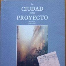 Libros de segunda mano: LA CIUDAD COMO PROYECTO. - VV.AA.. Lote 173711559