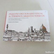 Libros de segunda mano: ARQUITECTURA PEQUEÑO DICCIONARIO VISUAL DE TÉRMINOS ARQUITECTÓNICOS CATEDRA. Lote 174167380