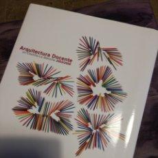 Libros de segunda mano: ARQUITECTURA DOCENTE DE LA COMUNIDAD DE CASTILLA LA MANCHA ENTRE LOS AÑOS 2003 - 2006. Lote 174215725