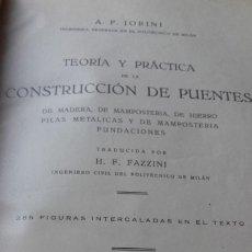 Livros em segunda mão: JORINI: TEORIA Y PRACTICA DE LA CONSTRUCCION DE PUENTES, MADERA, METALICOS, MANPOSTERIA... 1924. Lote 174466698