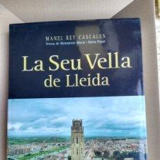 Libros de segunda mano: LA SEU VELLA DE LLEIDA LERIDA PAGES EDITORES. Lote 174470863