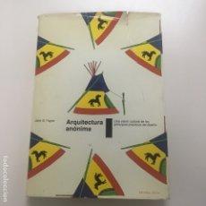 Libros de segunda mano: ARQUITECTURA ANÓNIMA DE JOHN S. TAYLOR. Lote 175052680