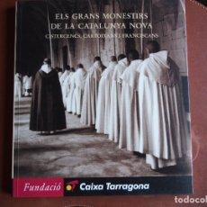 Libros de segunda mano: EL GRANS MONESTIRS DE LA CATALUNYA NOVA. CISTERCENCS, CARTOIXANS I FRANCISCANS.. Lote 175210058