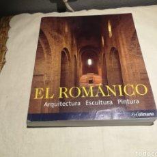 Libros de segunda mano: EL ROMÁNICO ARQUITECTURA ESCULTURA PINTURA. Lote 175578878